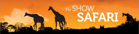 The Show Safari HEADER
